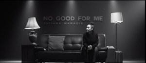 Tatiana Manaois - No Good For Me